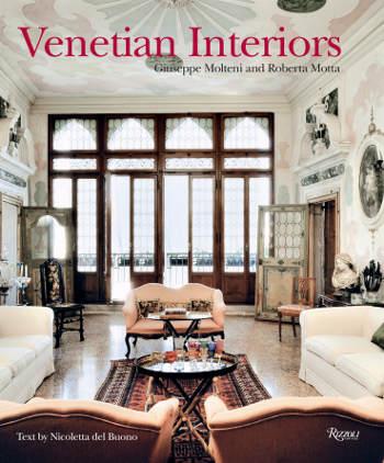 Venetian Interiors, by Giuseppe Moteni and Roberta Motta, Rizzoli, 2012 - via Atticmag